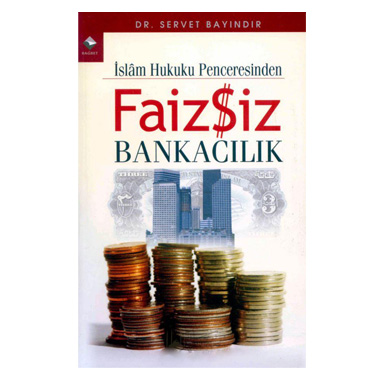İslam Hukuku Penceresinden Faizsiz Bankacılık